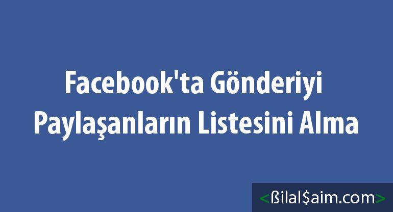 Facebook'ta Gönderiyi Paylaşanların Listesini Alma